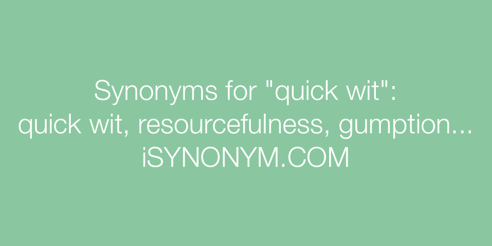 Synonyms quick wit
