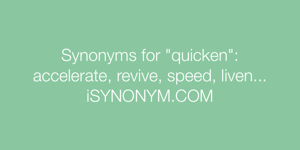 Synonyms quicken