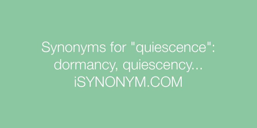 Synonyms quiescence