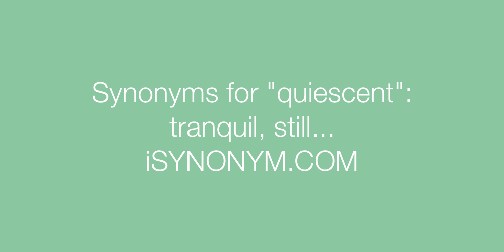 Synonyms quiescent