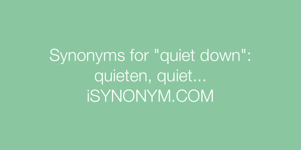 Synonyms quiet down