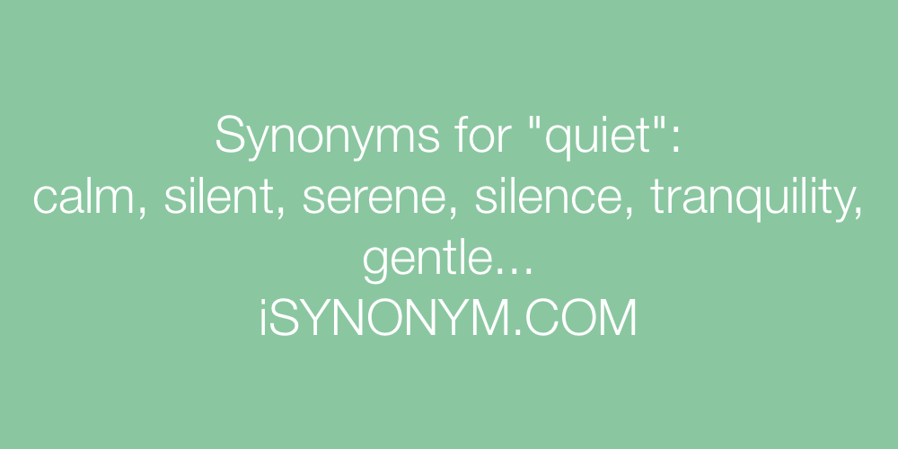 Synonyms for quiet | quiet synonyms - ISYNONYM.COM