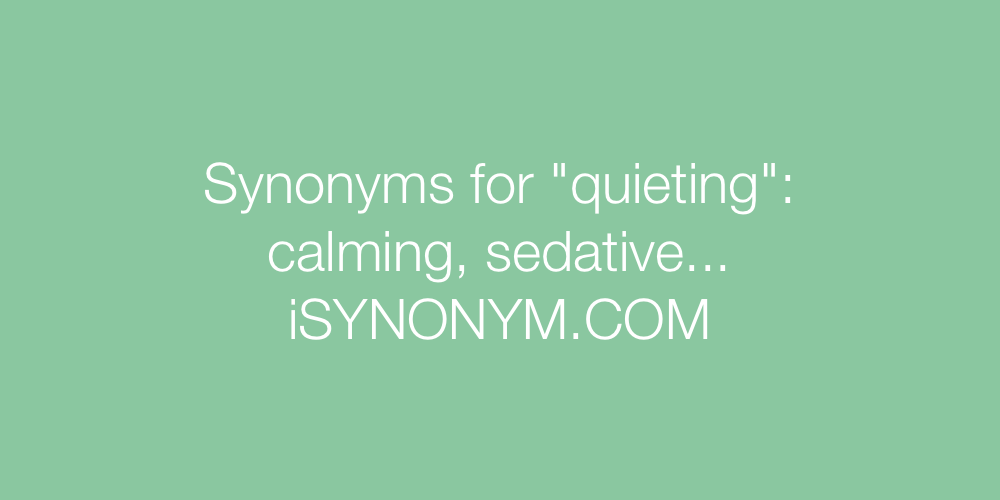 Synonyms quieting