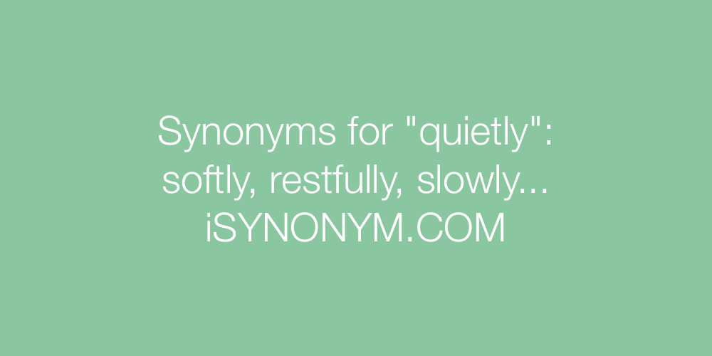 Synonyms quietly
