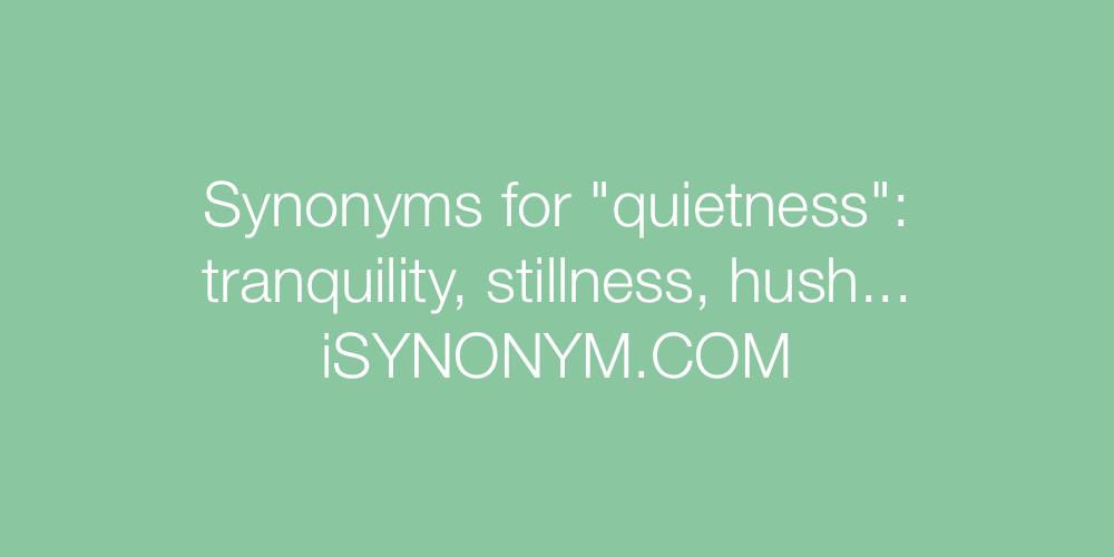 Synonyms quietness