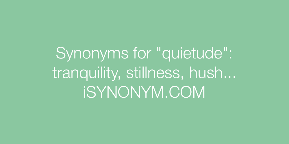 Synonyms quietude