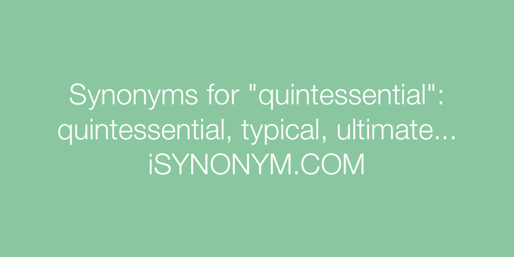 Synonyms quintessential