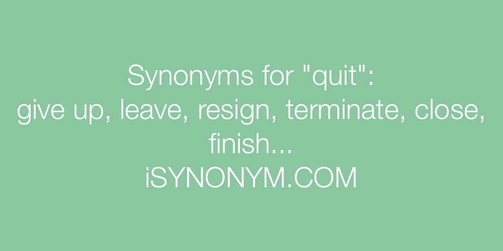 Synonyms quit