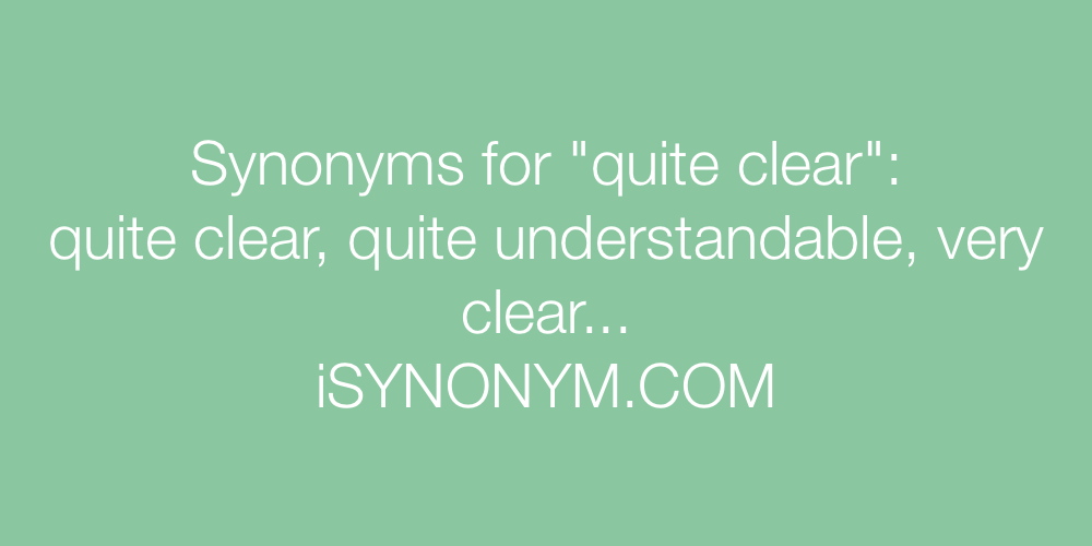 Synonyms quite clear