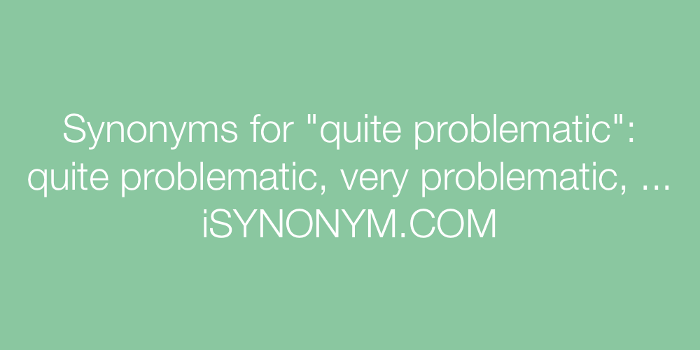 Synonyms quite problematic