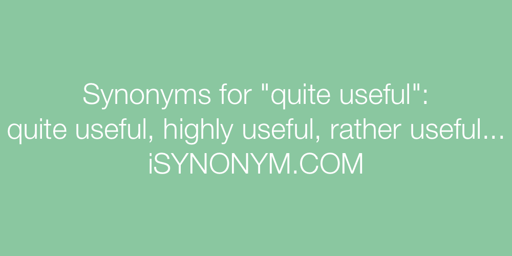 Synonyms quite useful
