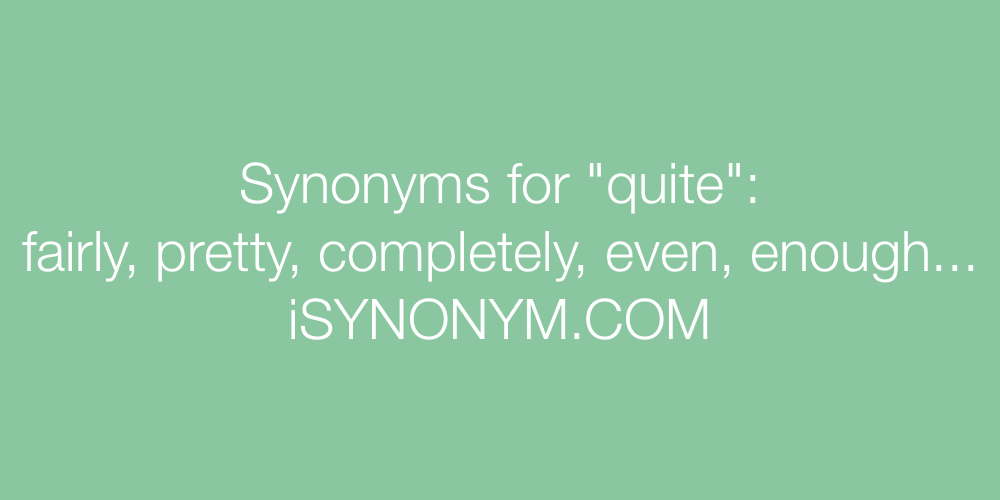 Synonyms quite