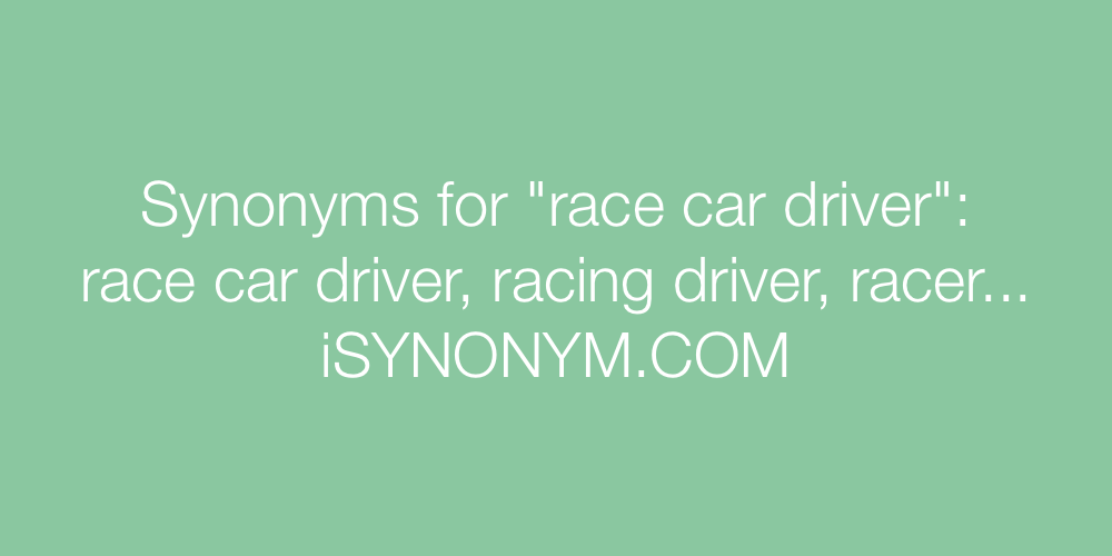 Synonyms race car driver