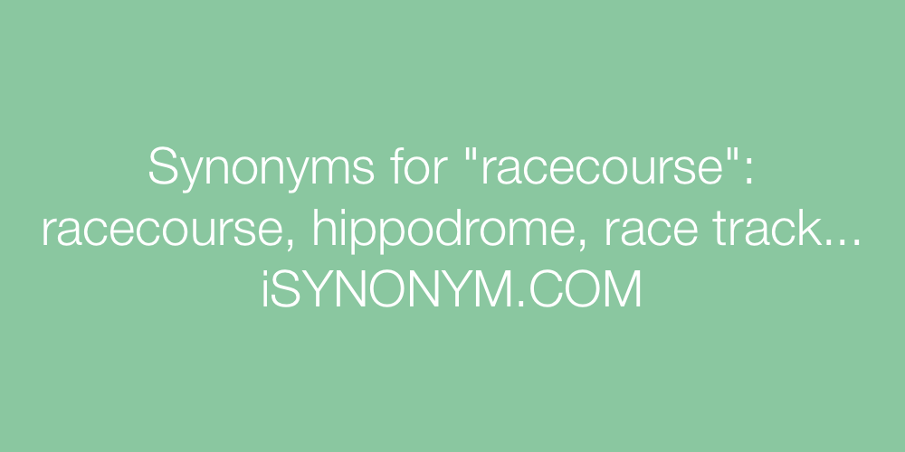 Synonyms racecourse