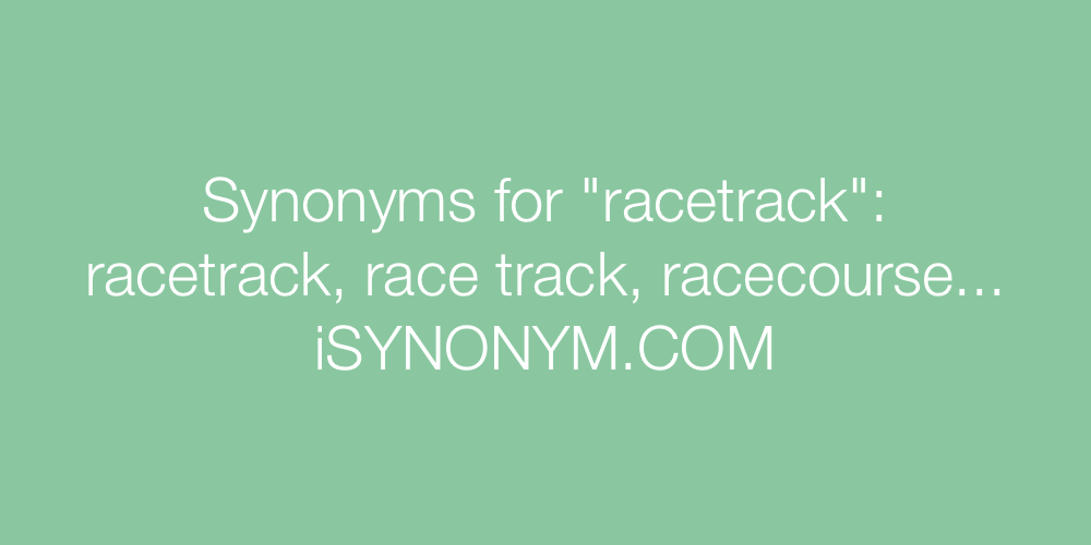 Synonyms racetrack