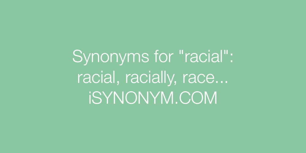 Synonyms racial