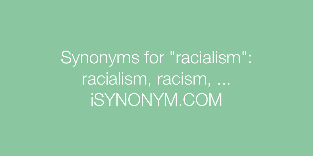 Synonyms racialism