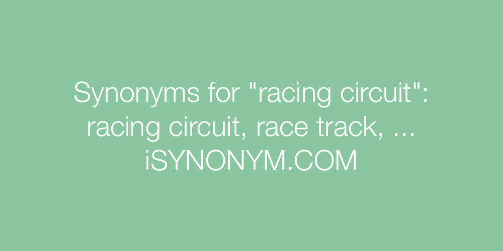 Synonyms racing circuit