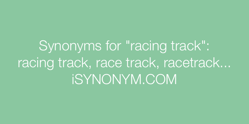 Synonyms racing track