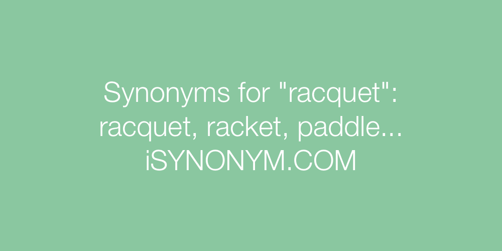 Synonyms racquet