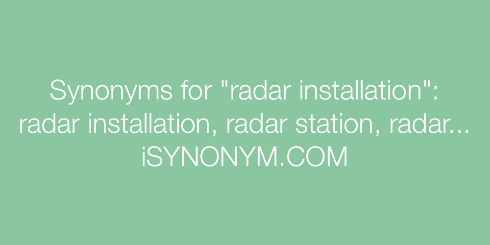 Synonyms radar installation