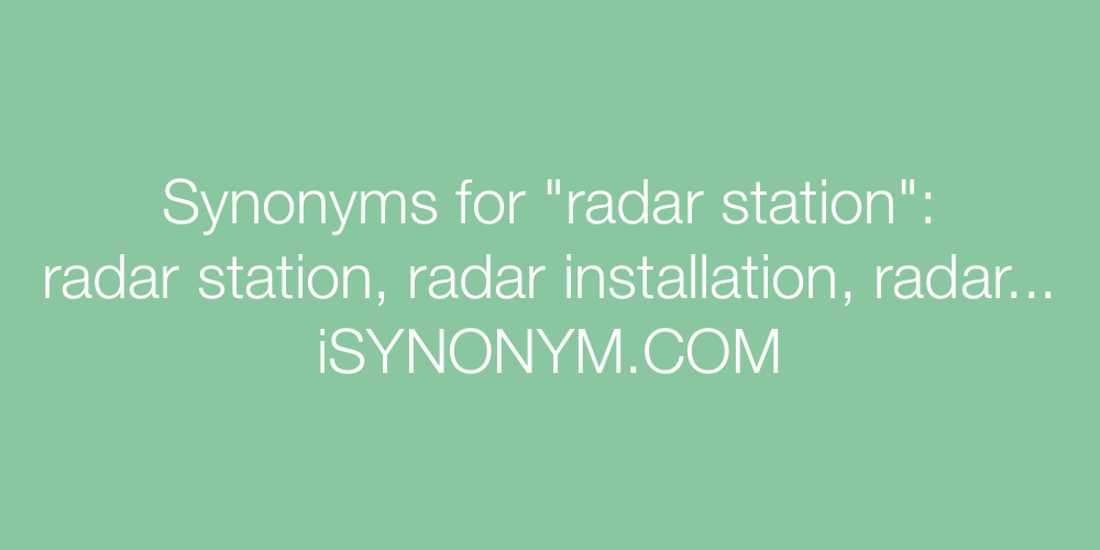 Synonyms radar station