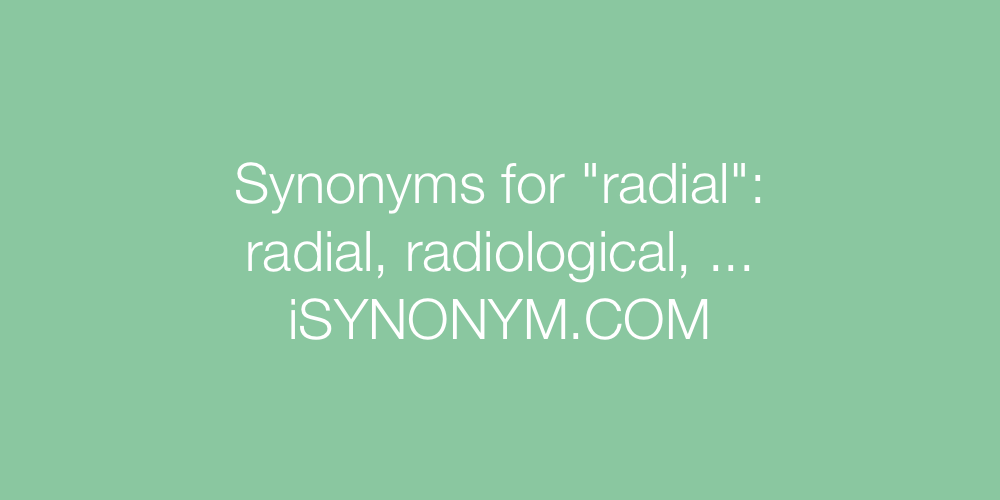 Synonyms radial