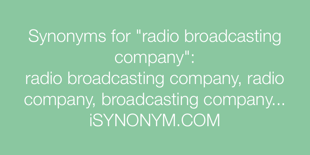 Synonyms radio broadcasting company