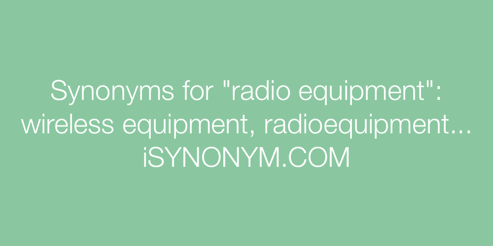 Synonyms radio equipment