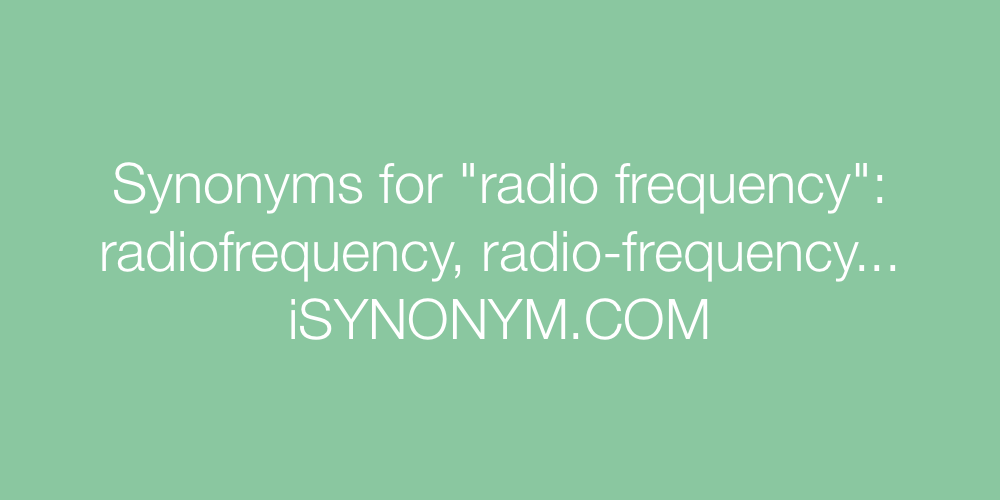 Synonyms radio frequency