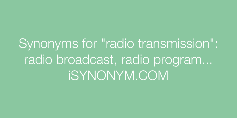 Synonyms radio transmission