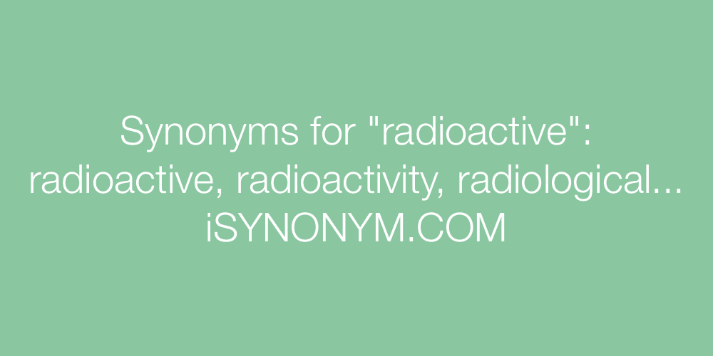 Synonyms radioactive