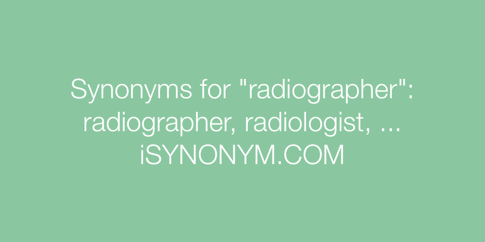 Synonyms radiographer