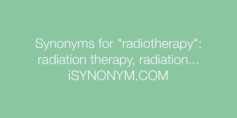 Synonyms radiotherapy