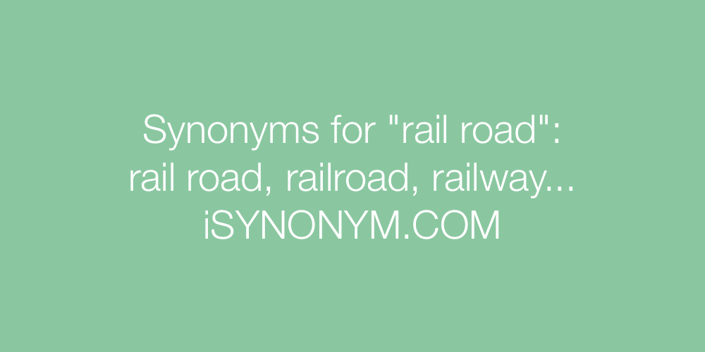 Synonyms rail road