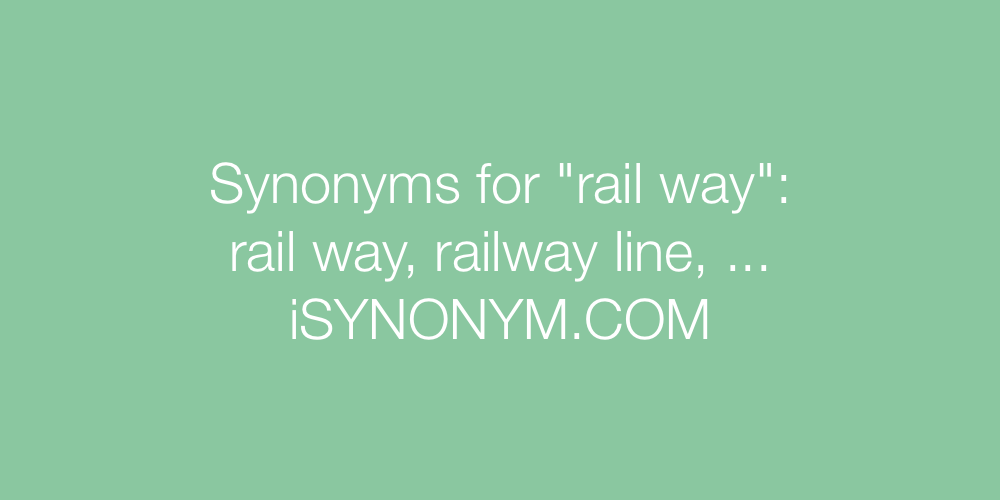 Synonyms rail way