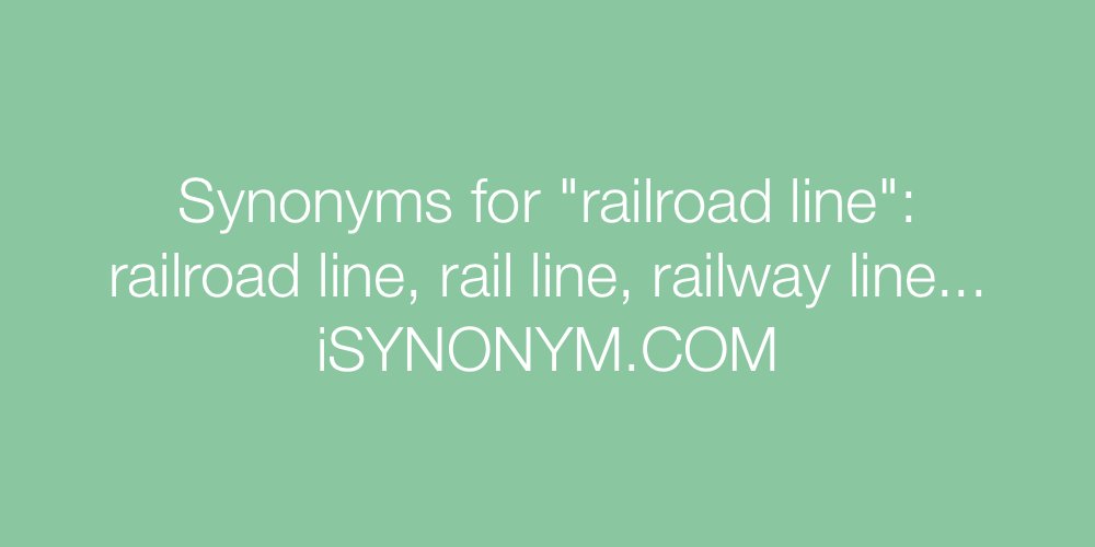 Synonyms railroad line