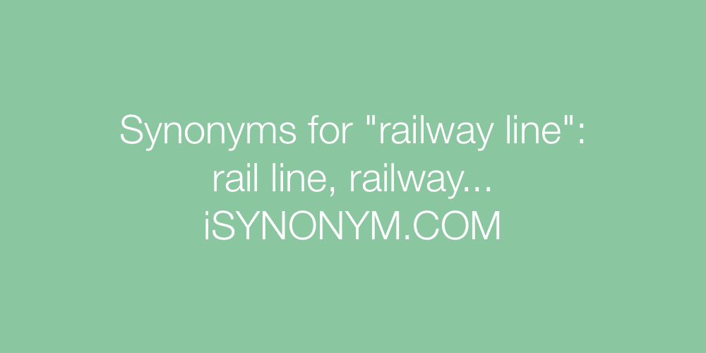 Synonyms railway line