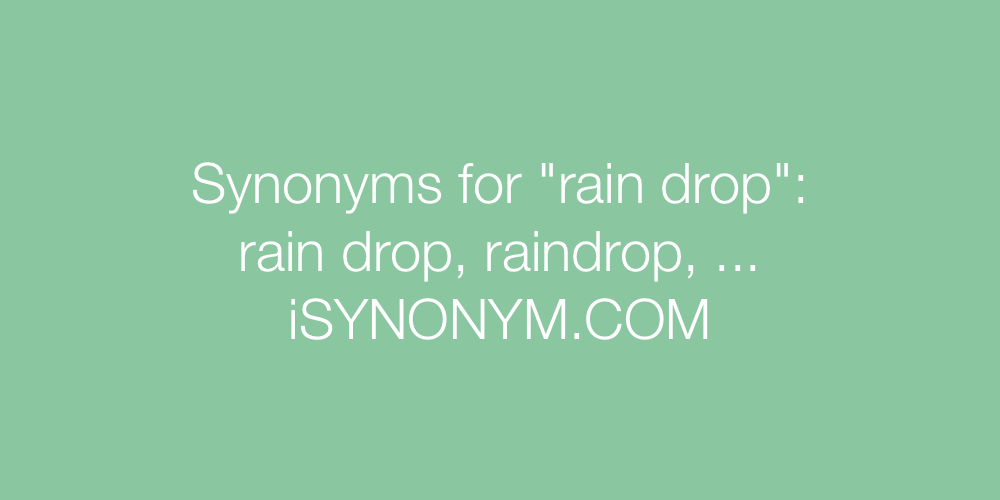 Synonyms rain drop