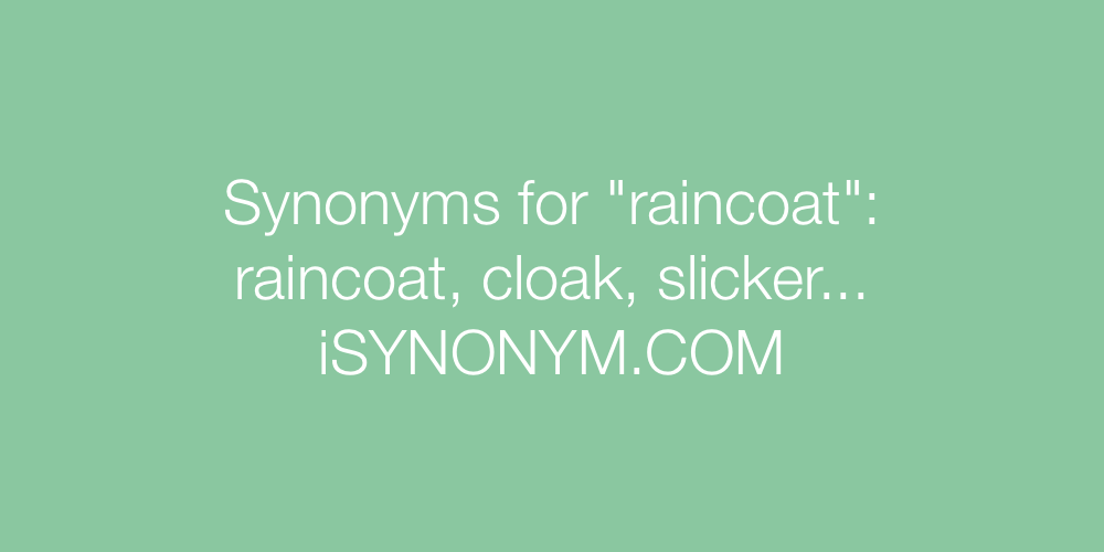 Synonyms raincoat