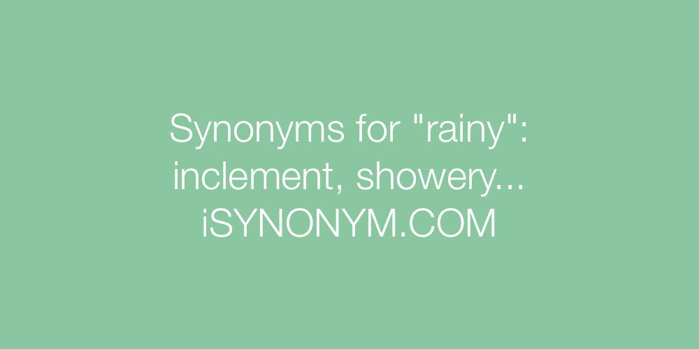 Synonyms rainy
