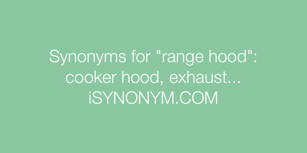 Synonyms range hood