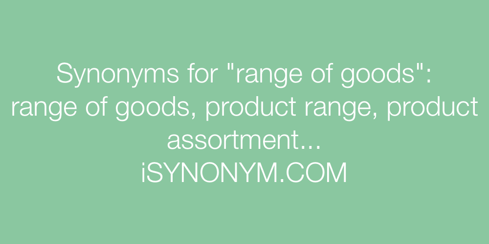Synonyms range of goods
