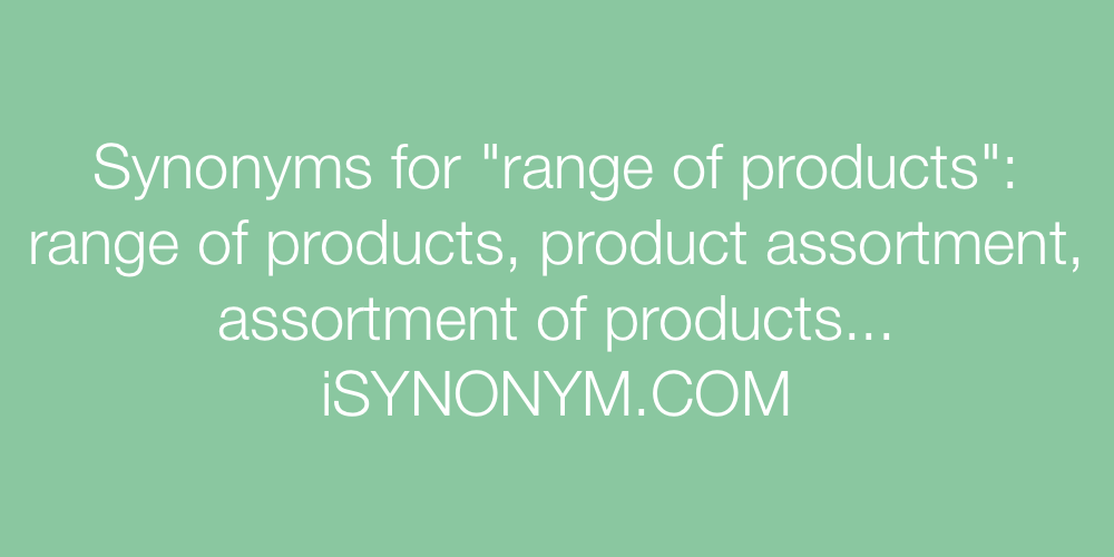 Synonyms range of products