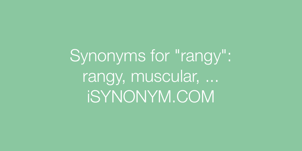 Synonyms rangy