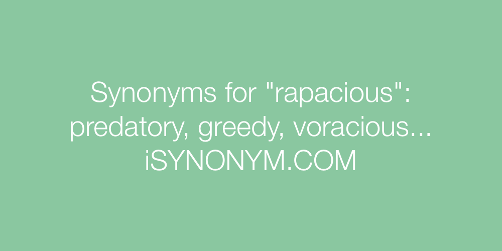 Synonyms rapacious