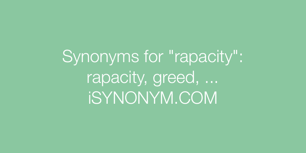 Synonyms rapacity