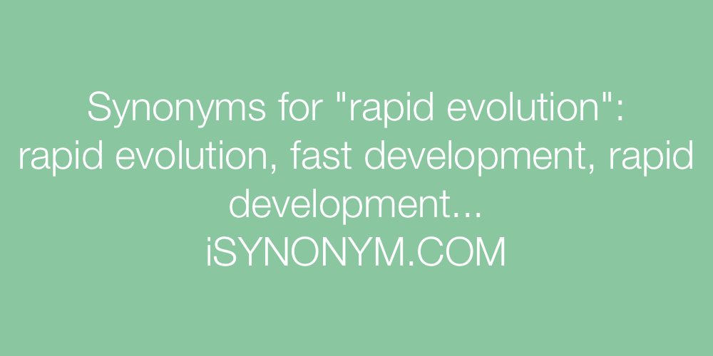Synonyms rapid evolution