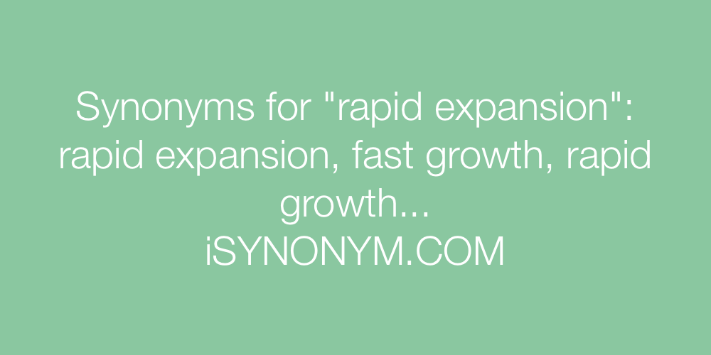 Synonyms rapid expansion