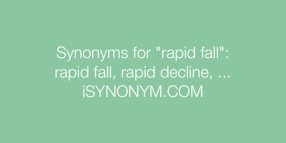 Synonyms rapid fall